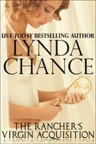 The Rancher's Virgin Acquisition ekitaplar by Lynda Chance