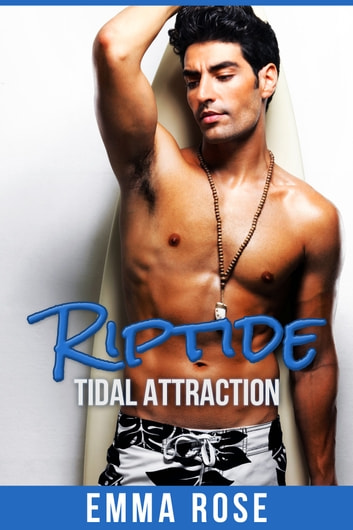 Riptide: Tidal Attraction ebook by Emma Rose
