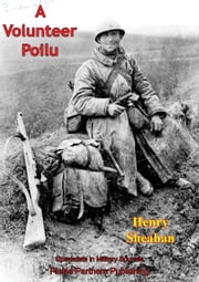 A Volunteer Poilu [Illustrated Edition] ebook by Henry Beston Sheahan