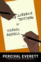 Percival Everett by Virgil Russell - A Novel ebook by Percival Everett
