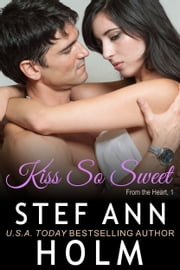 Kiss So Sweet ebook by Stef Ann Holm