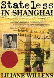 Stateless in Shanghai ebook by Liliane Willens