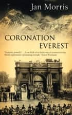 Coronation Everest ebook by Jan Morris