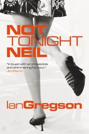Not Tonight Neil ebook by Ian Gregson