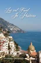 Lost and Found in Positano ebook by Stephanie Dardanello