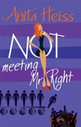 Not Meeting Mr Right ebook by Dr Anita Heiss