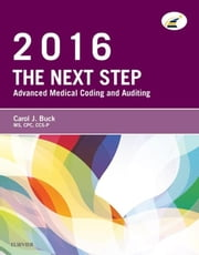 The Next Step: Advanced Medical Coding and Auditing, 2016 Edition ebook by Carol J. Buck