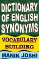 Dictionary of English Synonyms: Vocabulary Building ebook by Manik Joshi