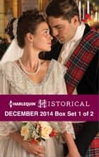 Harlequin Historical December 2014 - Box Set 1 of 2 - An Anthology ebook by Marguerite Kaye, Carol Arens, Meriel Fuller