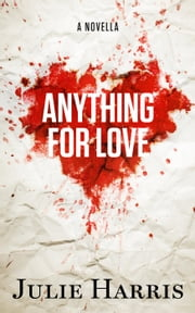 Anything for Love ebook by Julie Harris