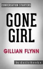Conversations on Gone Girl by Gillian Flynn ebook by dailyBooks
