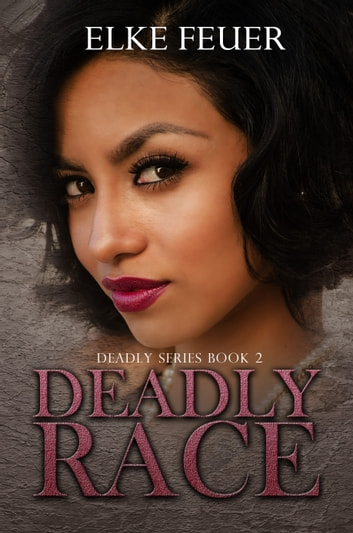 Deadly Race ebook by Elke Feuer