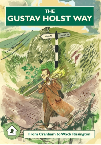 The Gustav Holst Way - From Cranham to Wyck Rissington ebook by Frank Partridge
