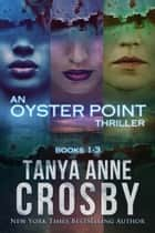 An Oyster Point Thriller - The Aldridge Sisters Mysteries ebook by Tanya Anne Crosby