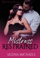 Mistress Restrained ebook by