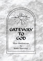 Gateway to God ebook by Jessie Heavener