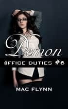 Demon Office Duties #6 ebook by Mac Flynn