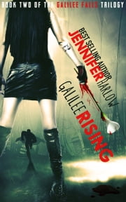 Galilee Rising - Book Two of The Galilee Falls Trilogy ebook by Jennifer Harlow