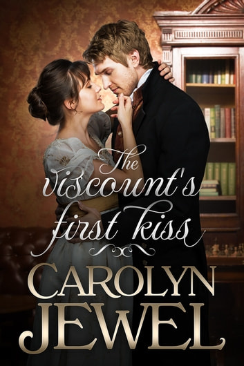 The Viscount's First Kiss ebook by Carolyn Jewel