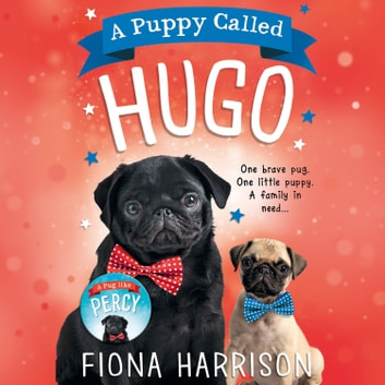 A Puppy Called Hugo audiobook by Fiona Harrison