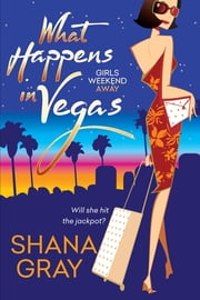 What Happens in Vegas ebook by Shana Gray