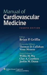 Manual of Cardiovascular Medicine ebook by Brian P. Griffin