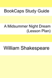 A Midsummer's Night Dream: Teacher Lesson Plans ebook by LessonCaps