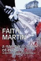 A Narrow Margin of Error ebook by Faith Martin