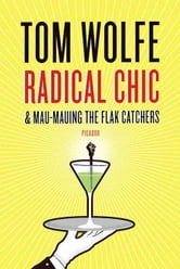 Radical Chic & Mau-Mauing the Flak Catchers ebook by Tom Wolfe