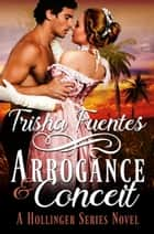 Arrogance & Conceit ebook by Trisha Fuentes