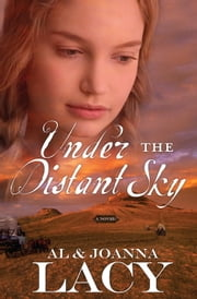Under the Distant Sky ebook by Al Lacy,Joanna Lacy