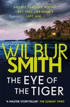 The Eye of the Tiger 電子書 by Wilbur Smith