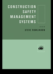 Construction Safety Management Systems ebook by Steve Rowlinson