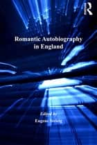 Romantic Autobiography in England ebook by Eugene Stelzig