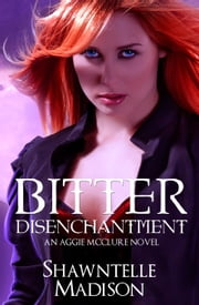 Bitter Disenchantment - A Coveted Prequel Novel ebook by Shawntelle Madison