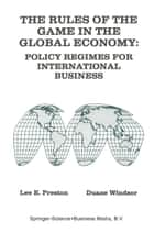 The Rules of the Game in the Global Economy ebook by Lee E. Preston,Duane Windsor