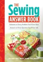 The Sewing Answer Book ebook by Barbara Weiland Talbert