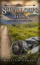Swallow's Tail - Book Two of the Rone Cycle ebook by William Carson
