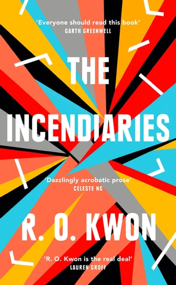The Incendiaries ebook by R. O. Kwon