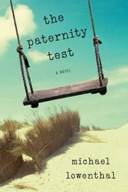 The Paternity Test ebook by Lowenthal, Michael