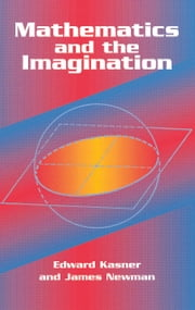 Mathematics and the Imagination ebook by Edward Kasner,James Newman