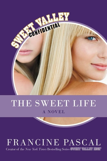 The Sweet Life - The Serial ebook by Francine Pascal