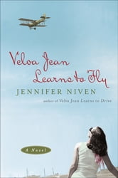 Velva Jean Learns to Fly - A Novel ebook by Jennifer Niven