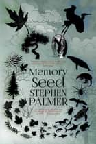Memory Seed ebook by Stephen Palmer