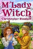 M'Lady Witch ebook by Christopher Stasheff