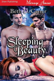 Sleeping Beauty ebook by Beth D. Carter