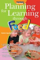 Planning for Learning through Food ebook by Rachel Sparks Linfield