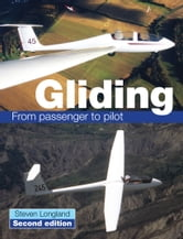 GLIDING - From Passenger to Pilot ebook by Steve Longland
