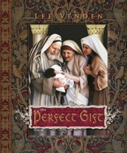 The Perfect Gift ebook by Lee Venden