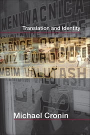 Translation and Identity ebook by Cronin, Michael